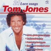 Tom Jones  21 Love Songs by Tom Jones