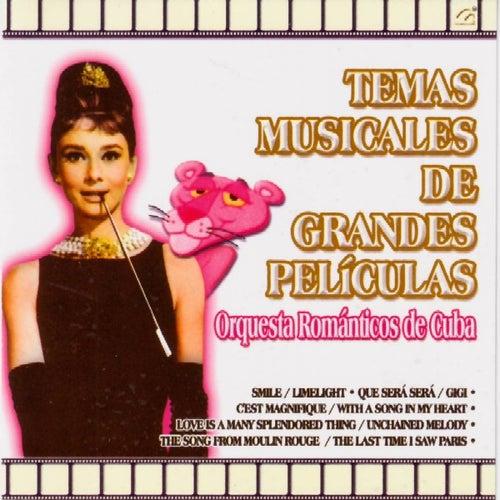 Temas Musicales De Grandes Peliculas by Orquesta Romanticos De Cuba