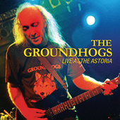 Live at The Astoria by The Groundhogs