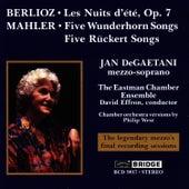 DeGAETANI, Jan: Final Recording Sessions - Berlioz: Les Nuits d'ete / Mahler: 5 Wunderhorn Songs / 5 Ruckert Songs by Jan DeGaetani