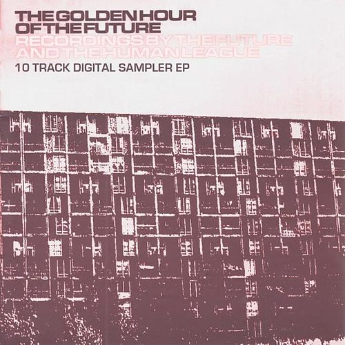 The Golden Hour Of The Future Sampler Ep by Various Artists