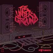 The Underground by Futuristic