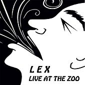 Live at the Zoo by Lex