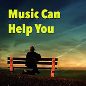 Music Can Help You by Various Artists