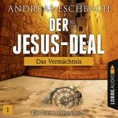 Der Jesus-Deal, Folge 01: Das Vermächtnis (Hörspiel) von Andreas Eschbach