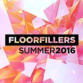 Floorfillers Summer 2016 by Various Artists