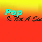 Pop Is Not A Sin de Various Artists