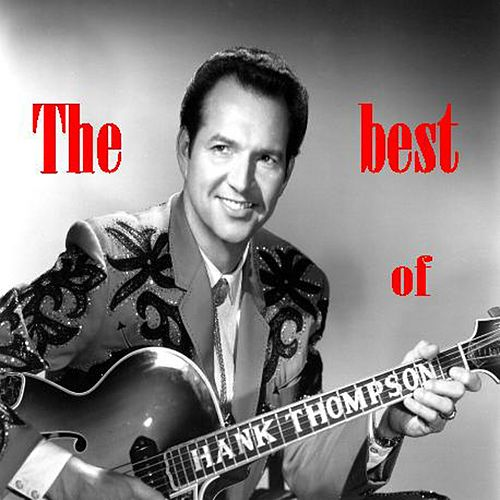 The Best of Hank Thompson by Hank Thompson