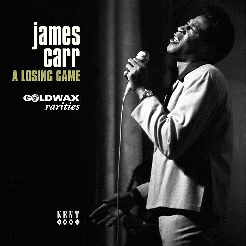 Goldwax Presents A Losing Game - Goldwax Rarities von James Carr