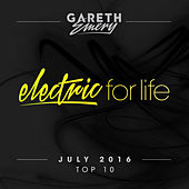 Electric For Life Top 10 - July 2016 by Various Artists