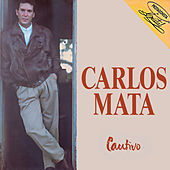 Cautivo by Carlos Mata