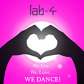 We Live, We Love, We Dance! by Lab4