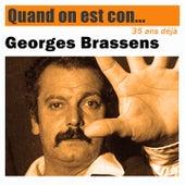Quand on est con... (35ème anniversaire) de Georges Brassens