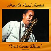 West Coast Blues! (Remastered 2016) by Harold Land