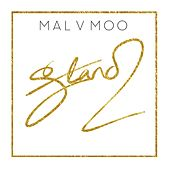Stand by Mal V Moo