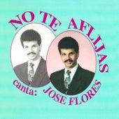No Te Aflijas by Jose Flores