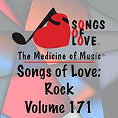 Songs of Love: Rock, Vol. 171 by Various Artists