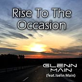 Rise To The Occasion by Glenn Main