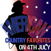 American Country Favorites on 4th July by Various Artists