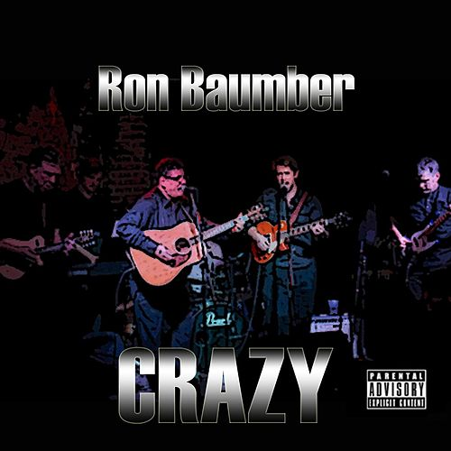 Crazy by Ron Baumber