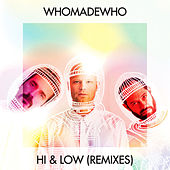 Hi & Low (Remixes) de WhoMadeWho