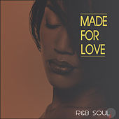 Made for Love: R&b Soul by Various Artists