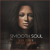 Smooth Soul - Black Lounge & Chillout Classics by Various Artists
