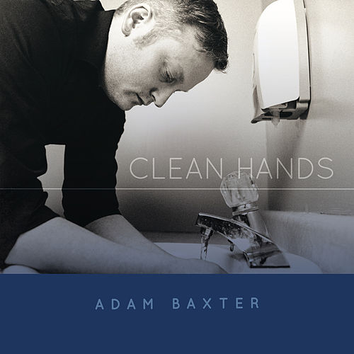 Clean Hands by Adam Baxter