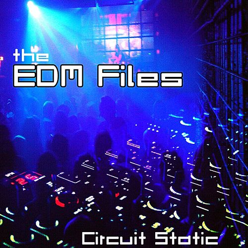 The EDM Files by Circuit Static