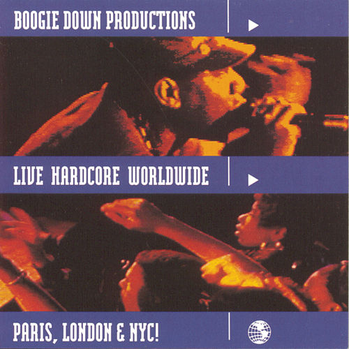 Live Hardcore Worldwide by Boogie Down Productions