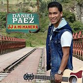 JJ a Mi Manera by Daniel Paez