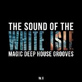 The Sound of the White Isle, Vol. 6 (Magic Deep House Grooves) de Various Artists