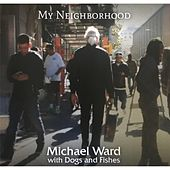My Neighborhood by Michael Ward