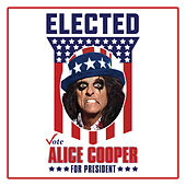 Elected (Alice Cooper For President 2016) de Alice Cooper