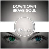 Brave Soul - Single de Downtown