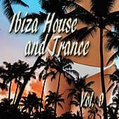 Ibiza House and Trance Vol. 9 by Various Artists