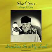 Songs of Joy Sunshine in My Soul (Remastered 2016) by Burl Ives