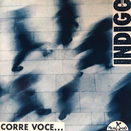 Corre voce... by Indigo