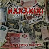 Bastardo Dinero by Hara Kiri