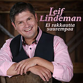 Ei rakkautta suurempaa de Leif Lindeman