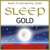 Sleep Gold - Sleep Gentle Sleep by Llewellyn