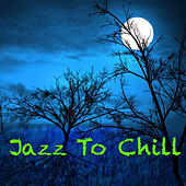 Jazz To Chill de Various Artists