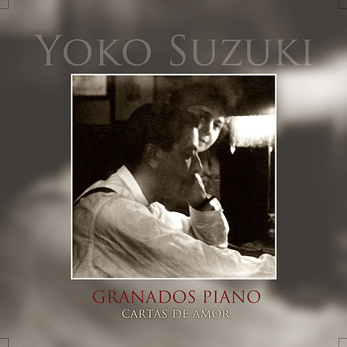Granados Piano. Cartas de Amor by Yoko Suzuki