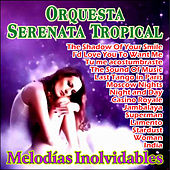 Melodías Inolvidables von Orquesta Serenata Tropical