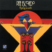 Flying South by Pete Escovedo