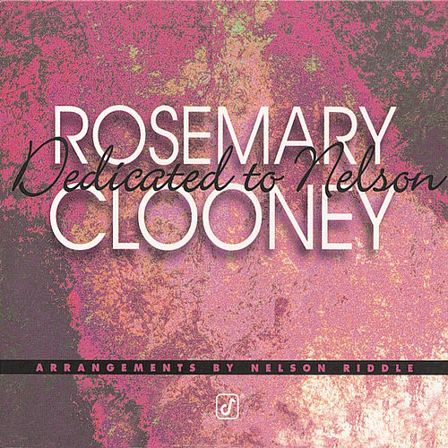 Dedicated To Nelson by Rosemary Clooney