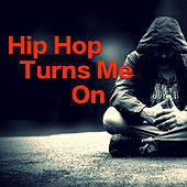 Hip Hop Turns Me On von Various Artists