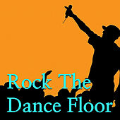 Rock The Dance Floor by Various Artists