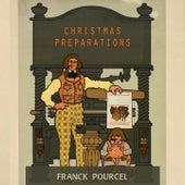 Christmas Preparations von Franck Pourcel