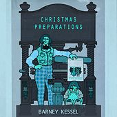 Christmas Preparations by Barney Kessel